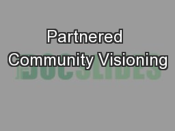 Partnered Community Visioning