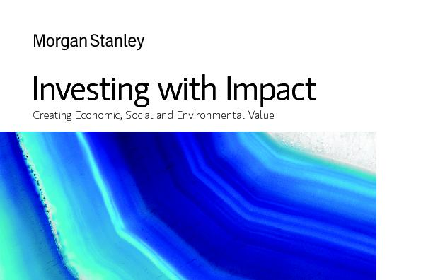 Investing with Impact Creating Economic, Social and Environmental Valu
