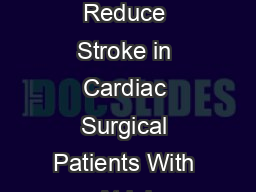 CURRENT REVIEWS Appendage Obliteration to Reduce Stroke in Cardiac Surgical Patients With Atrial Fibrillation Joseph L