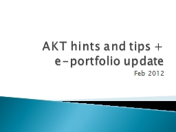 AKT hints and tips +