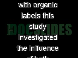 Abstract While past studies have focused mainly on the perceptions associated with organic labels this study investigated the influence of both organic labels and personality traits on taste evaluati
