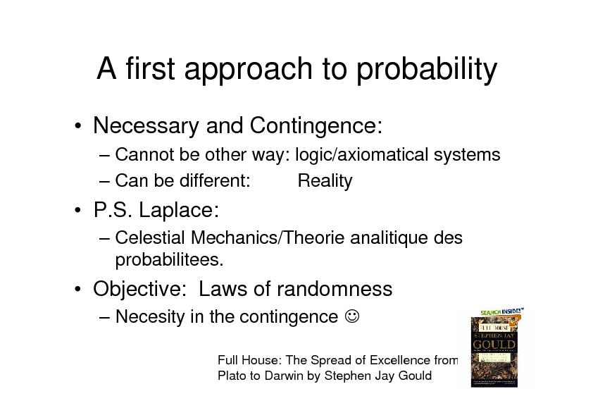 A first approach to probability•Necessary and Contingence:–C