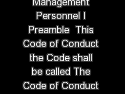 CODE OF CONDUCT Applicable to all Directors and Senior Management Personnel I Preamble  This Code of Conduct the Code shall be called The Code of Conduct for Board Members and Senior Management Perso