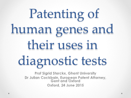 � Patenting of human genes and their uses in diagnostic te