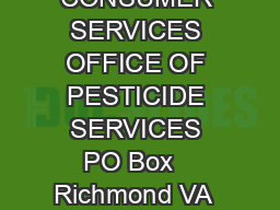 VIRGINIA DEPARTMENT OF AGRICULTURE AND CONSUMER SERVICES OFFICE OF PESTICIDE SERVICES PO Box   Richmond VA   Governor Street  st Floor Richmond VA  Phone    Fax   www