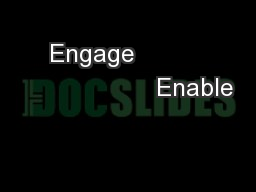 Engage                             Enable