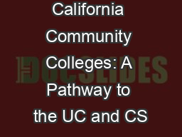 California Community Colleges: A Pathway to the UC and CS