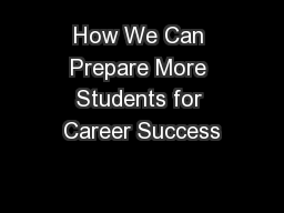 How We Can Prepare More Students for Career Success
