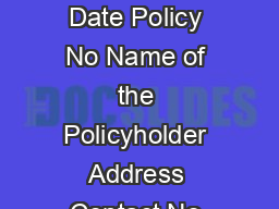 Mar  I the above named do hereby endorse my consent to the above appointment Date Policy No Name of the Policyholder Address Contact No Email ID All fields are mandatory At least one contact no is m PowerPoint PPT Presentation