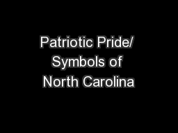 Patriotic Pride/ Symbols of North Carolina PowerPoint PPT Presentation