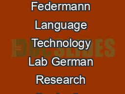 Appraise an OpenSource Toolkit for Manual Evaluation of MT Output Christian Federmann Language Technology Lab German Research Center for Articial Intelligence Stuhlsatzenhausweg  D Saarbrucken German