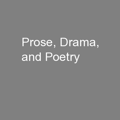 Prose, Drama, and Poetry