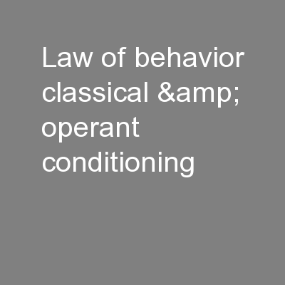 Law of behavior classical & operant conditioning