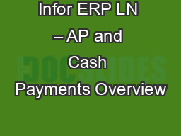 Infor ERP LN – AP and Cash Payments Overview PowerPoint PPT Presentation