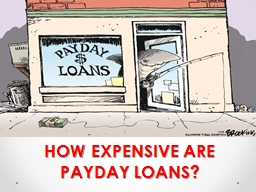 HOW EXPENSIVE ARE PAYDAY LOANS?
