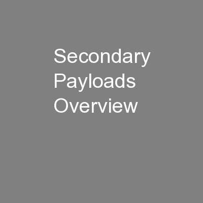 Secondary Payloads Overview