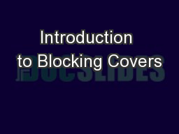 Introduction to Blocking Covers