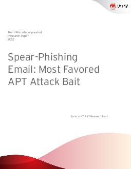 Trend Micro Incorporated Research Paper  SpearPhishing Email Most Favored APT Attack Bait TrendLabs SM APT Research Team  PAGE II  SPEARPH SH NG EMA L MOST FAVORED APT ATTACK BA ONTENTS Introduction