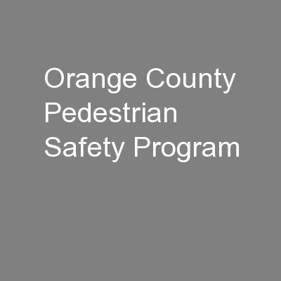 Orange County Pedestrian Safety Program