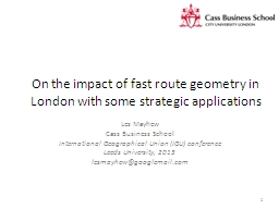 On the impact of fast route geometry in London with some st