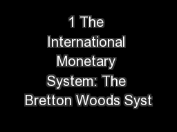 performance of the bretton wood system This review of the bretton woods system concludes with some future prospects   and investment as well as a notable macroeconomic performance: the rate of .