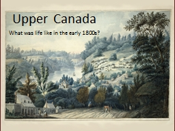 Upper Canada PowerPoint PPT Presentation