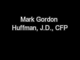 Mark Gordon Huffman, J.D., CFP