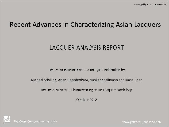 LACQUER ANALYSIS REPORT Results of examination and analysis undertaken