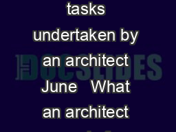 Explaining an architects services General information on the usual tasks undertaken by an architect June   What an architect may do for you Introduction Contents  Finance and Contracts