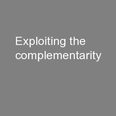 Exploiting the complementarity