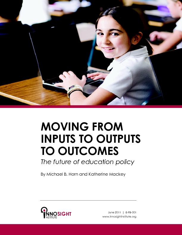 MOVING FrONPUTS TO OUTPUTS TO OUTcOESThe future of education policyBy