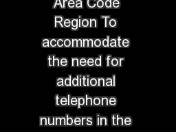 New North Carolina  Area Code Will Share the Existing  Area Code Region To accommodate the need for additional telephone numbers in the geographic area served by the  Area Code the North Carolina Uti PowerPoint PPT Presentation