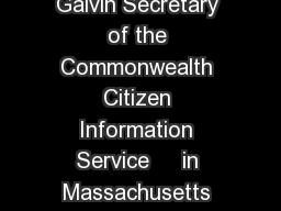 illiam Francis Galvin Secretary of the Commonwealth Citizen Information Service     in Massachusetts only TT     ww
