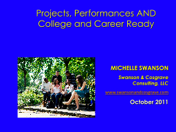 Projects, Performances AND College and Career Ready