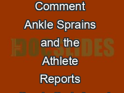 ACSM Current Comment Ankle Sprains and the Athlete Reports estimate that  Americ