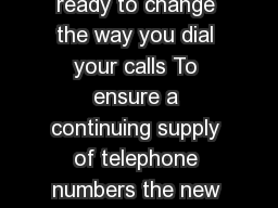 New Area Code Added to Pennsylvania  Region Get ready to change the way you dial your calls To ensure a continuing supply of telephone numbers the new  area code will be added to the area served by