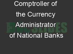 Comptroller of the Currency Administrator of National Banks