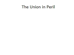 The Union in Peril PowerPoint PPT Presentation