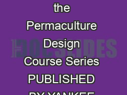 III PERMACULTURE IN ARID LANDSCAPES BY BILL MOLLISON Pamphlet III in the Permaculture Design Course Series PUBLISHED BY YANKEE PERMACULTURE Publisher and Distributor of Permaculture Publications P