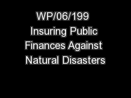 WP/06/199  Insuring Public Finances Against Natural Disasters