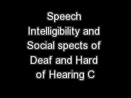 Speech Intelligibility and Social spects of Deaf and Hard of Hearing C