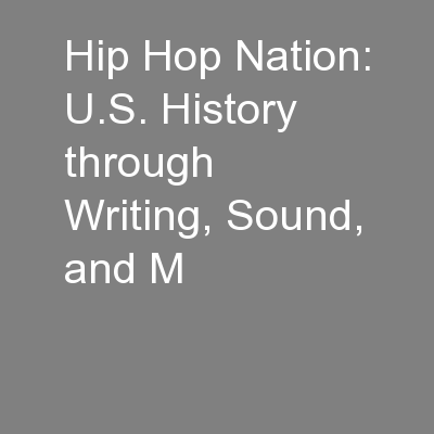 Hip Hop Nation: U.S. History  through Writing, Sound, and M PowerPoint PPT Presentation