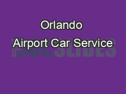Orlando Airport Car Service PowerPoint PPT Presentation