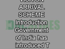 TOURIST VISA ON ARRIVAL SCHEME Introduction Government of India has introduced T