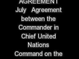 APPENDIX VI TEXT OF THE ARMISTICE AGREEMENT ARMISTICE AGREEMENT July   Agreement between the Commander in Chief United Nations Command on the one hand and the Supreme Commander of the Korean Peoples PowerPoint PPT Presentation
