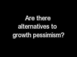 Are there alternatives to growth pessimism? PowerPoint PPT Presentation