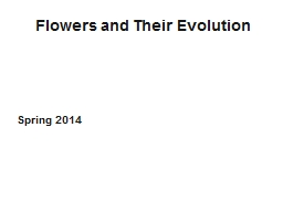Flowers and Their Evolution PowerPoint PPT Presentation