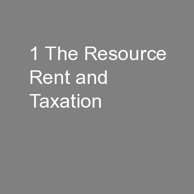 1 The Resource Rent and Taxation