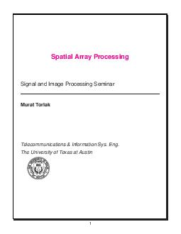 Spatial Array Processing Signal and Image Processing Seminar Murat Torlak Telecommunications  Information Sys
