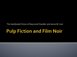 Pulp Fiction and Film Noir PowerPoint PPT Presentation